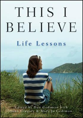 This I Believe: Life Lessons (Hardback)
