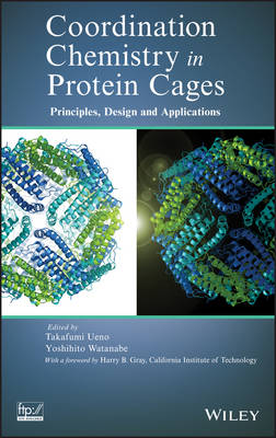 Coordination Chemistry in Protein Cages: Principles, Design, and Applications (Hardback)