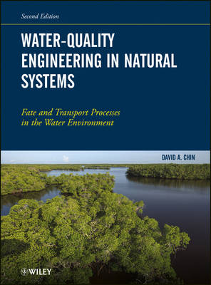Water-Quality Engineering in Natural Systems: Fate and Transport Processes in the Water Environment (Hardback)