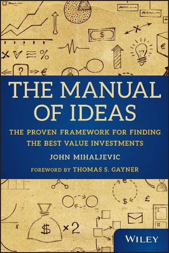 The Manual of Ideas: The Proven Framework for Finding the Best Value Investments (Hardback)