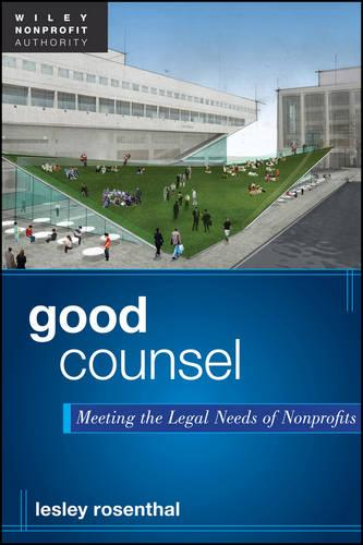 Good Counsel: Meeting the Legal Needs of Nonprofits (Hardback)