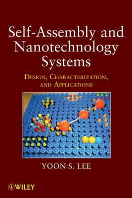 Self-Assembly and Nanotechnology Systems: Design, Characterization, and Applications (Hardback)