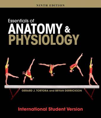 Essentials of Anatomy and Physiology by Gerard J. Tortora, Bryan H ...