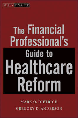 The Financial Professional's Guide to Healthcare Reform (Hardback)