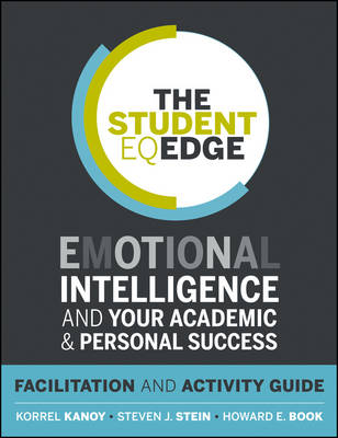 The Student EQ Edge: Emotional Intelligence and Your Academic and Personal Success: Facilitation and Activity Guide (Paperback)