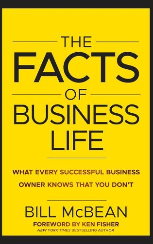The Facts of Business Life: What Every Successful Business Owner Knows that You Don't (Hardback)