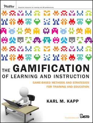 The Gamification of Learning and Instruction: Game-based Methods and Strategies for Training and Education (Hardback)