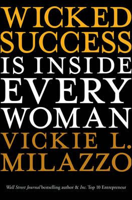 Wicked Success Is Inside Every Woman (Hardback)