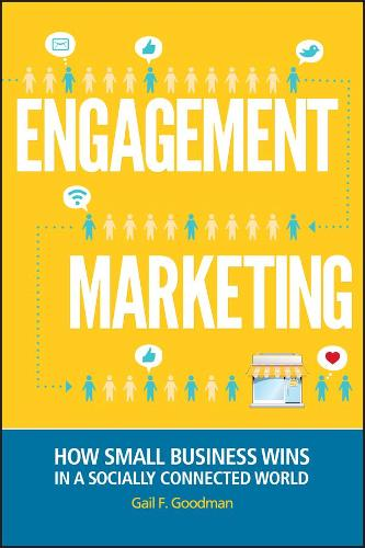 Engagement Marketing: How Small Business Wins in a Socially Connected World (Hardback)