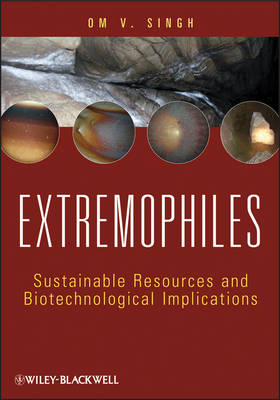 Extremophiles: Sustainable Resources and Biotechnological Implications (Hardback)