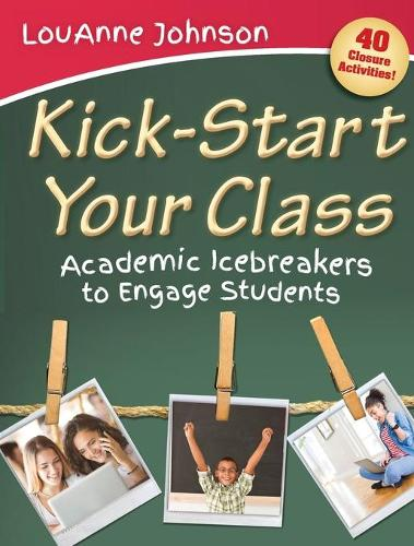 Kick-Start Your Class: Academic Icebreakers to Engage Students (Paperback)