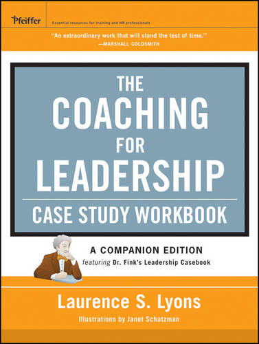The Coaching for Leadership Case Study Workbook - J-B US Non-Franchise Leadership (Paperback)