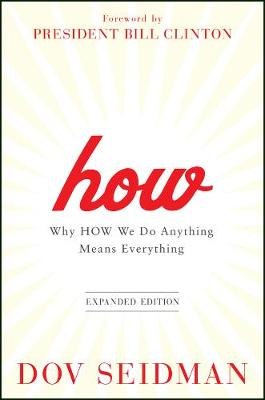 How: Why How We Do Anything Means Everything (Hardback)