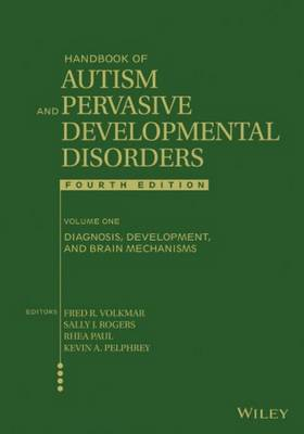 Handbook of Autism and Pervasive Developmental Disorders: Diagnosis, Development, and Brain Mechanisms (Hardback)