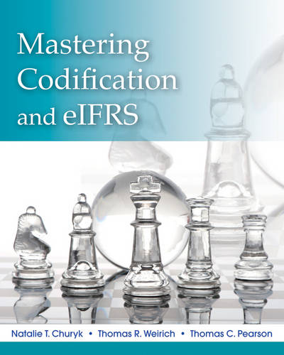 Mastering Codification and eIFRS: A Casebook Approach (Paperback)