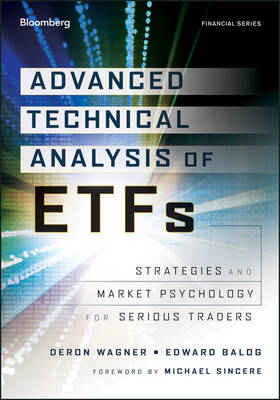 Advanced Technical Analysis of ETFs: Strategies and Market Psychology for Serious Traders - Bloomberg Financial (Hardback)