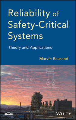 Reliability of Safety-Critical Systems: Theory and Applications (Hardback)