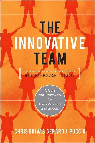 The Innovative Team: Unleashing Creative Potential for Breakthrough Results (Hardback)