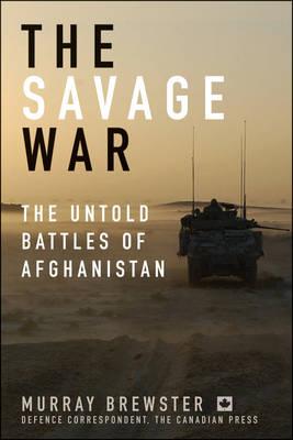 The Savage War: The Untold Battles of Afghanistan (Hardback)