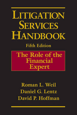 Litigation Services Handbook: The Role of the Financial Expert (Hardback)