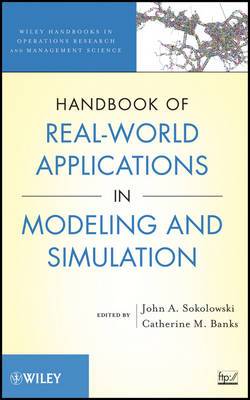 Handbook of Real-World Applications in Modeling and Simulation - Wiley Series in Operations Research and Management Science (Hardback)