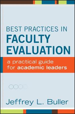 Best Practices in Faculty Evaluation: A Practical Guide for Academic Leaders (Hardback)