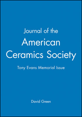 Journal of the American Ceramics Society: Tony Evans Memorial Issue (Paperback)