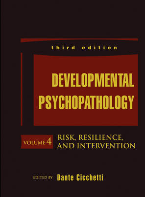 Developmental Psychopathology: Volume 4: Risk, Resilience, and Intervention (Hardback)