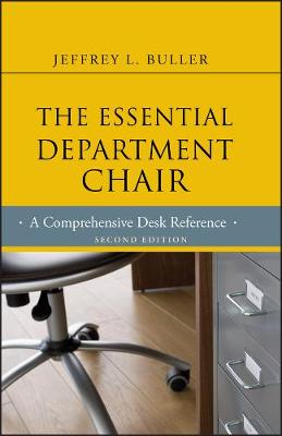 The Essential Department Chair: A Comprehensive Desk Reference - Jossey-Bass Resources for Department Chairs (Hardback)