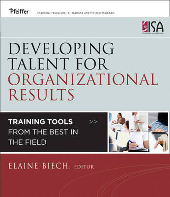 Developing Talent for Organizational Results: Training Tools from the Best in the Field (Paperback)