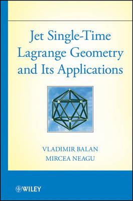 Jet Single-Time Lagrange Geometry and Its Applications (Hardback)