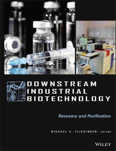 Downstream Industrial Biotechnology: Recovery and Purification (Hardback)