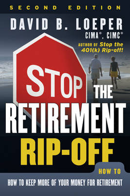 Stop the Retirement Rip-off: How to Keep More of Your Money for Retirement (Paperback)