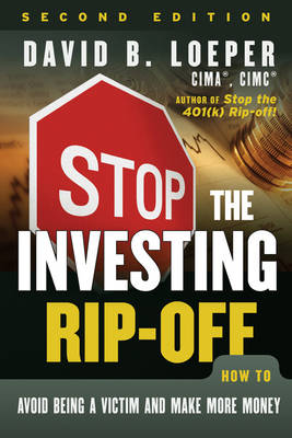 Stop the Investing Rip-off: How to Avoid Being a Victim and Make More Money (Paperback)