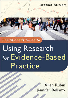 Practitioner's Guide to Using Research for Evidence-Based Practice (Paperback)
