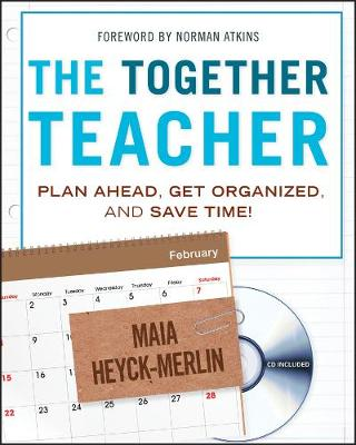 The Together Teacher: Plan Ahead, Get Organized, and Save Time! (Paperback)