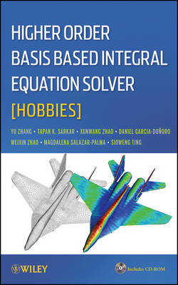 Higher Order Basis Based Integral Equation Solver (HOBBIES) (Hardback)