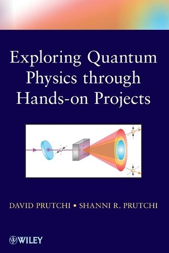 Exploring Quantum Physics through Hands-on Projects (Paperback)