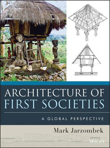 Architecture of First Societies: A Global Perspective (Hardback)