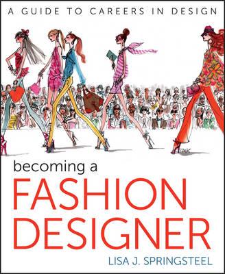 Becoming a Fashion Designer (Paperback)