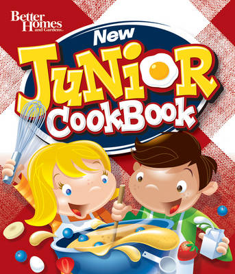 Better Homes and Gardens New Junior Cook Book - Better Homes & Gardens Cooking (Hardback)