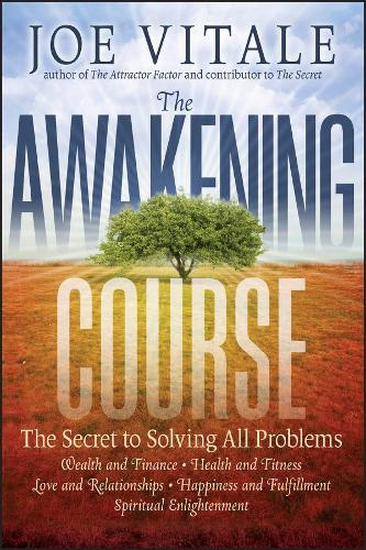 The Awakening Course: The Secret to Solving All Problems (Paperback)