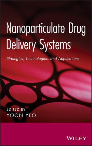 Nanoparticulate Drug Delivery Systems: Strategies, Technologies, and Applications (Hardback)