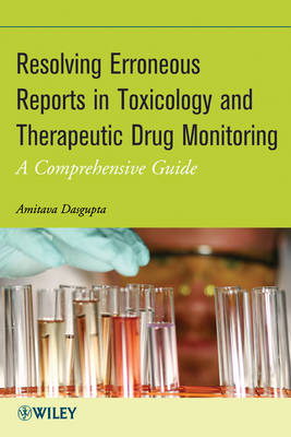 Resolving Erroneous Reports in Toxicology and Therapeutic Drug Monitoring: A Comprehensive Guide (Hardback)