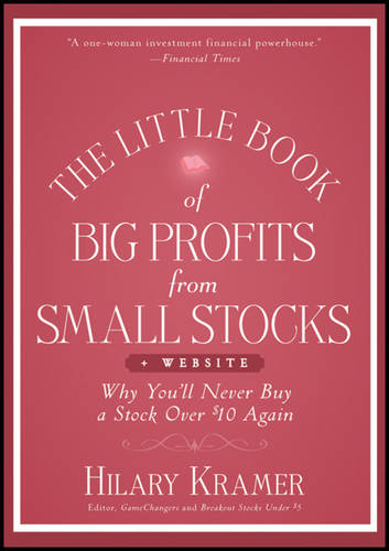 The Little Book of Big Profits from Small Stocks + Website: Why You'll Never Buy a Stock Over $10 Again - Little Books. Big Profits (Hardback)