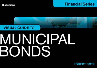 Bloomberg Visual Guide to Municipal Bonds - Bloomberg Visual (Paperback)