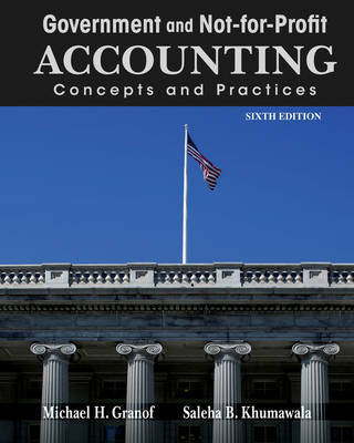 Government and Not-for-Profit Accounting: Concepts and Practices (Hardback)