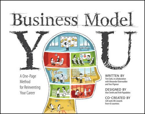 Business Model You: A One-Page Method For Reinventing Your Career (Paperback)