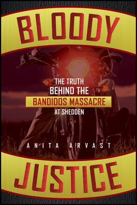 Bloody Justice: The Truth Behind the Bandido Massacre at Shedden (Paperback)