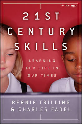 21St Century Skills: Learning for Life in Our Times - Wiley Desktop Editions (Paperback)